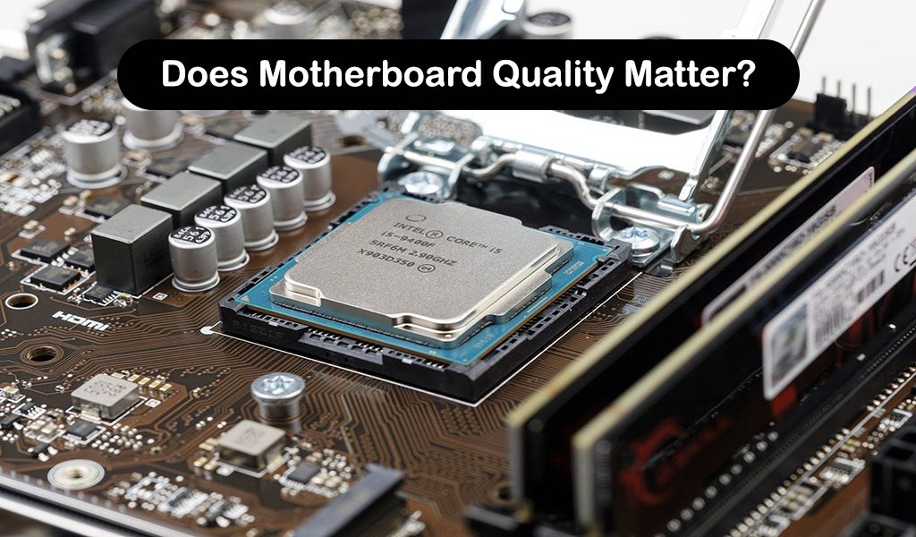 Does Motherboard Quality Matter
