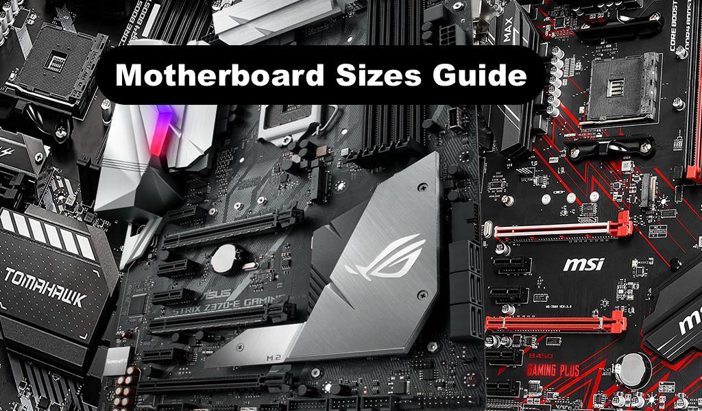Motherboard Sizes Guide
