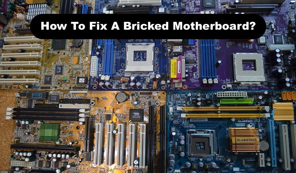 How To Fix A Bricked Motherboard