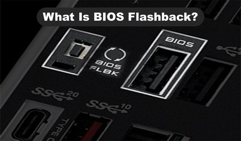What Is BIOS Flashback